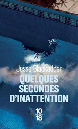 Quelques secondes d'inattention de Jesse Blackadder