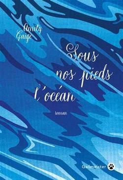 livre Sous nos pieds l'océan de Amity Gaige