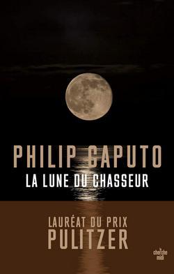 livre La lune du chasseur de Philip Caputo