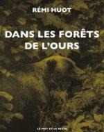 Dans les forêts de l'ours de Rémi Huot
