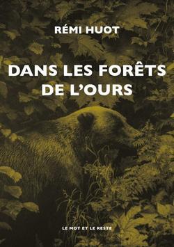 livre Dans les forêts de l'ours de Rémi Huot