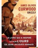 Grizzly de James Oliver Curwood