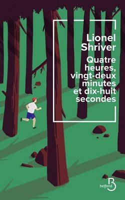 livre Quatre heures, vingt-deux minutes et dix-huit secondes de Lionel Shriver