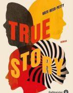True Story de Kate Reed Petty
